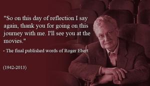 Roger Ebert's final published words